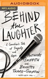 Behind the Laughter: A Comedian's Tale of Tragedy and Hope - unabridged audiobook on MP3-CD