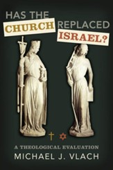 Has the Church Replaced Israel?: A Theological Evaluation - eBook