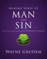 Making Sense of Man and Sin: One of Seven Parts from Grudem's Systematic Theology - eBook