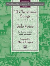 The Mark Hayes Vocal Solo Collection: 10 Christmas Songs for Solo Voice, Book (Medium Low)