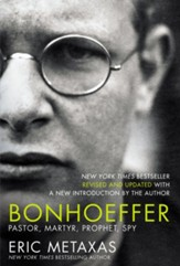 Bonhoeffer: Pastor, Martyr, Prophet, Spy - eBook