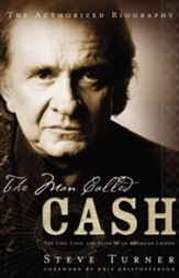 The Man Called CASH: The Life, Love and Faith of an American Legend - eBook