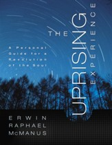The Uprising Experience: A Personal Guide for a Revolution of the Soul, Promise Keepers Edition - eBook