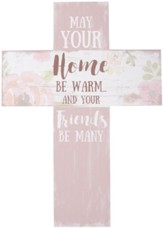 May Your Home Be Warm, And Your Friends Be Many Wall Cross
