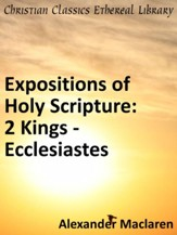 Expositions of the Holy Scriptures: Second Kings from Chap. VIII, and Chronicles, Ezra, and Nehemiah, Esther, Job, Proverbs and Ecclesiastes - eBook