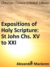 Expositions of Holy Scripture: St John Chs. XV to XXI - eBook
