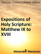 Expositions of Holy Scripture: Matthew IX to XVIII - eBook