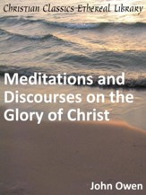 Meditations and Discourses on the Glory of Christ - eBook