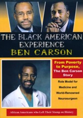 From Poverty to Purpose, The Ben Carson Story. Role Model for Medicine & World-Renowned Neurosurgeon