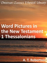 Word Pictures in the New Testament - 1 Thessalonians - eBook