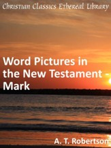 Word Pictures in the New Testament - Mark - eBook