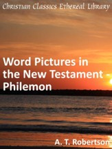Word Pictures in the New Testament - Philemon - eBook