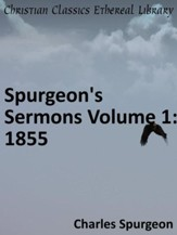 Spurgeon's Sermons Volume 1: 1855 - eBook