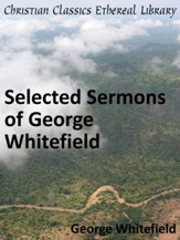 Selected Sermons of George Whitefield - eBook