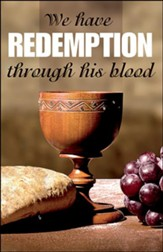 We have Redemption (Colossians 1:14, KJV) Bulletins, 100