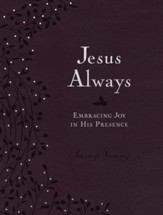 Jesus Always: Embracing Joy In His Presence  - Slightly Imperfect