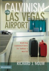 Calvinism in the Las Vegas Airport: Making Connections in Today's World - eBook