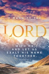 O Magnify The Lord (Psalm 34:3, KJV) Bulletins, 100
