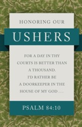 Honoring Our Ushers (Psalm 84:10A, KJV) Bulletins, 100