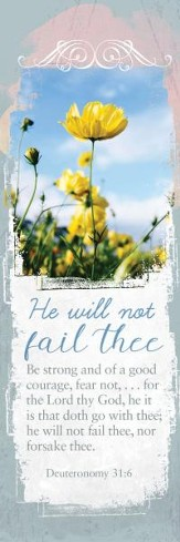 He Will Not Fail Thee (Deuteronomy 31:6, KJV) Bookmarks, 25