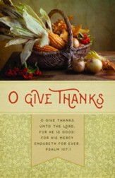 O Give Thanks (Psalm 107:1 KJV) Bulletins, 100