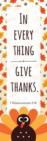 In Everything Give Thanks (1 Thessalonians 5:18) Bookmarks, 25