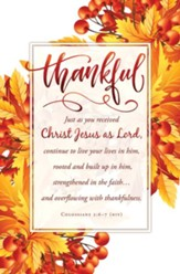 Thankful (Colossians 2:6-7, NIV) Bulletins, 100
