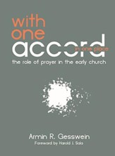 With One Accord in One Place: The Role of Prayer in the Early Church