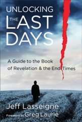 Unlocking the Last Days: A Guide to the Book of Revelation and the End Times - eBook