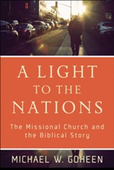 Light to the Nations, A: The Missional Church and the Biblical Story - eBook