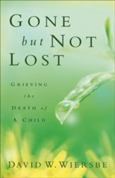 Gone but Not Lost: Grieving the Death of a Child / Revised - eBook