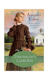 Tomorrow's Garden, Texas Dreams Series #3 - eBook