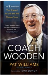 Coach Wooden: The 7 Principles that Shaped His Life and Will Change Yours - eBook