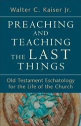 Preaching and Teaching the Last Things: Old Testament Eschatology for the Life of the Church - eBook