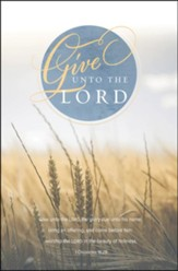 Give Unto The Lord (1 Chronicles 16:29, KJV) Bulletins,100