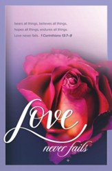Love Never Fails (1 Corinthians 13:7-8a, NKJV) Bulletins, 100