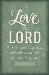 Love the Lord (Matthew 22:37, KJV) Bulletins, 100