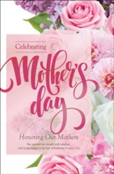 Celebrating Mother's Day (Proverbs 31:26, KJV) Bulletins