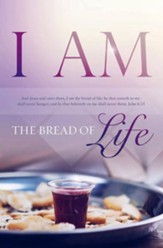 I Am the Bread of Life (John 6:35, KJV) Bulletins, 100