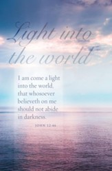 Light Into the World (John 12:46, KJV) Bulletins, 100
