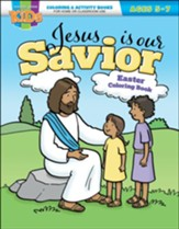 Jesus Is Our Savior Easter Coloring Book Ages 5-7