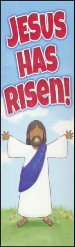 Jesus Has Risen! (Matthew 28:5-6, NIV) Bookmarks, 25