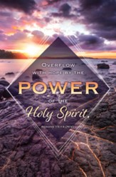Overflow With Hope (Romans 15:13, NIV) Bulletins, 100