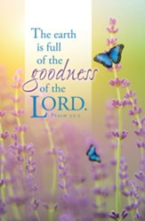 Earth Is Full of the Goodness (Psalm 33:5, KJV) Bulletins, 100