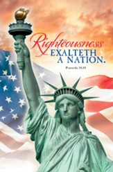 Righteousness Exalteth a Nation (Proverbs 14:34, KJV) Bulletins, 100