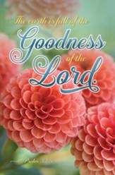 The Goodness of the Lord (Psalm 33:5, KJV) Bulletins, 100