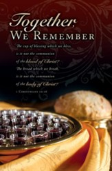 Together, We Remember (1 Corinthians 10:16, NKJV) Bulletins, 100