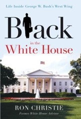Black in the White House: Life  Inside George W. Bush's West Wing - eBook