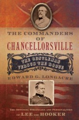 The Commanders of Chancellorsville: The Gentleman vs. The Rogue - eBook