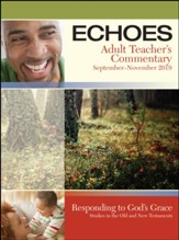 Echoes: Adult Teacher's Commentary, Fall 2019